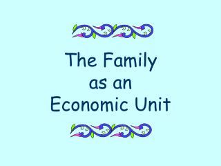 The Family as an Economic Unit