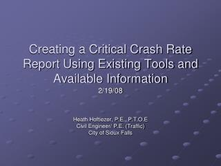 Creating a Critical Crash Rate Report Using Existing Tools and Available Information