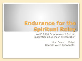 Endurance for the Spiritual Relay