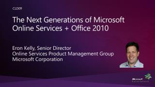 The Next Generations of Microsoft Online Services + Office 2010
