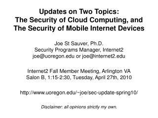 Updates on Two Topics:  The Security of Cloud Computing, and The Security of Mobile Internet Devices