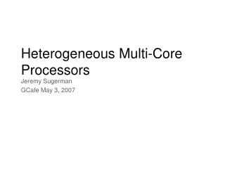 Heterogeneous Multi-Core Processors