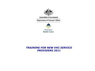 TRAINING FOR NEW VHC SERVICE PROVIDERS 2011
