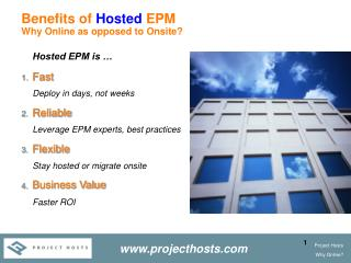 Benefits of  Hosted  EPM Why Online as opposed to Onsite?