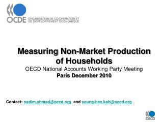 Measuring Non-Market Production of Households OECD National Accounts Working Party Meeting  Paris December 2010