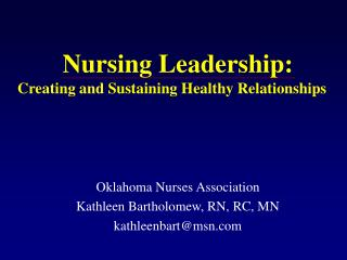 Nursing Leadership: Creating and Sustaining Healthy Relationships
