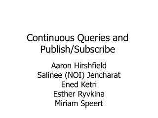 Continuous Queries and Publish/Subscribe