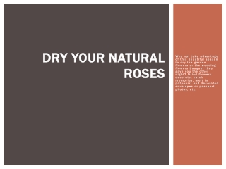 Dry your natural roses