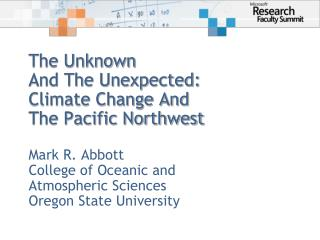 The Unknown  And The Unexpected: Climate Change And  The Pacific Northwest