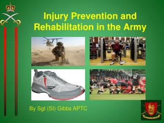 Injury Prevention and Rehabilitation in the Army