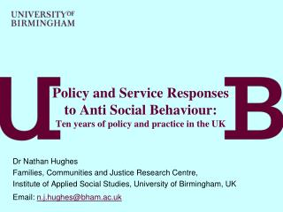Policy and Service Responses to Anti Social Behaviour :  Ten years of policy and practice in the UK