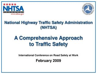 National Highway Traffic Safety Administration (NHTSA) A Comprehensive Approach to Traffic Safety
