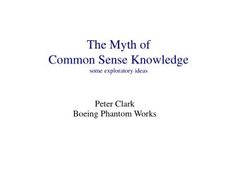 The Myth of  Common Sense Knowledge some exploratory ideas