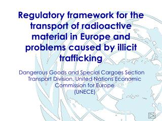 Regulatory framework for the transport of radioactive material in Europe and problems caused by illicit trafficking