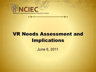 VR Needs Assessment and Implications