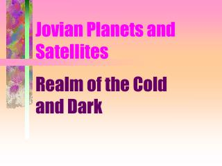 Jovian Planets and Satellites