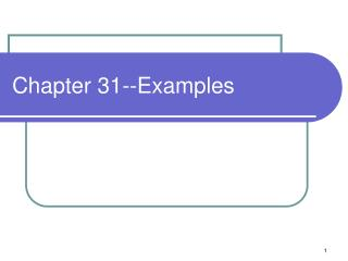 Chapter 31--Examples