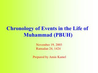 Chronology of Events in the Life of  Muhammad (PBUH)