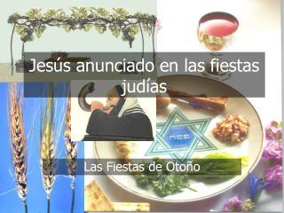 Jesús anunciado en las fiestas judías