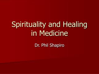 Spirituality and Healing in Medicine