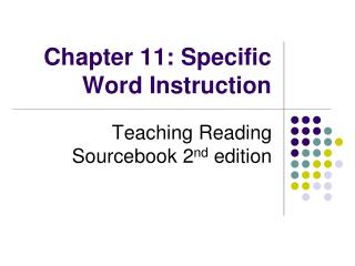 Chapter 11: Specific Word Instruction