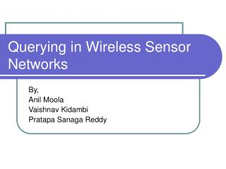 Querying in Wireless Sensor Networks