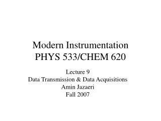 Modern Instrumentation PHYS 533/CHEM 620
