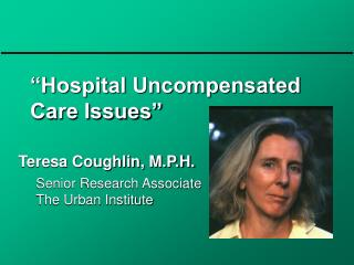 """Hospital Uncompensated Care Issues"""