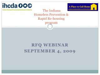 The Indiana Homeless Prevention  Rapid Re-housing program