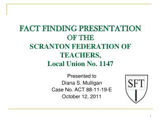 FACT FINDING PRESENTATION OF THE SCRANTON FEDERATION OF TEACHERS,  Local Union No. 1147