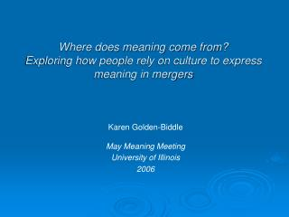 Where does meaning come from?  Exploring how people rely on culture to express meaning in mergers