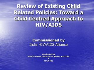 Review of Existing Child Related Policies: Toward a Child Centred Approach to HIV/AIDS