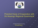 Potential Areas of Cooperation with the Kavango Regional Government