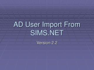 AD User Import From SIMS.NET