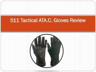 511 Tactical ATA.C.Gloves Assessment