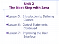 Unit 2 The Next Step with Java