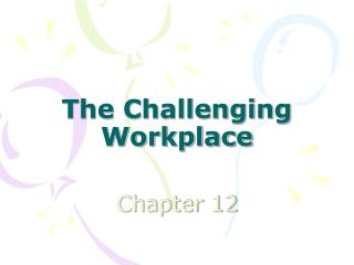 The Challenging Workplace