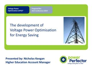The development of  Voltage Power Optimisation for Energy Saving