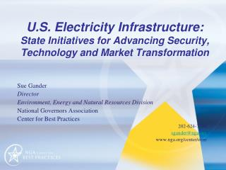 U.S. Electricity Infrastructure:  State Initiatives for Advancing Security, Technology and Market Transformation