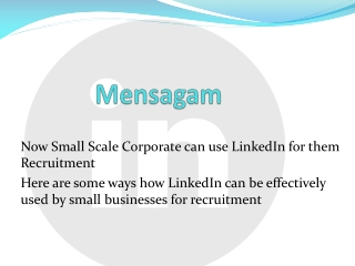 Now Small Scale Corporate can use LinkedIn for them Recruitm
