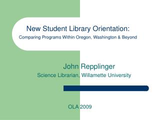 New Student Library Orientation:  Comparing Programs Within Oregon, Washington & Beyond