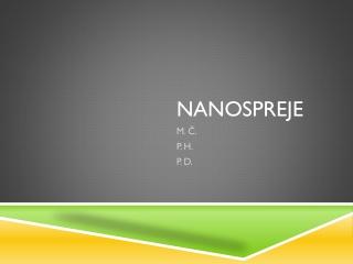 Nanospreje okolo nás