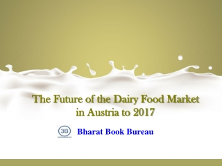 The Future of the Dairy Food Market in Austria to 2017