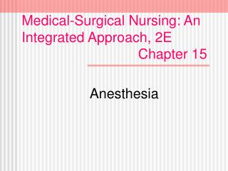 Medical-Surgical Nursing: An Integrated Approach, 2E                               Chapter 15