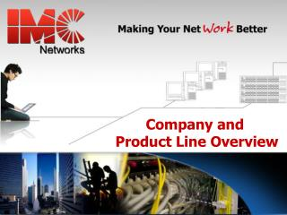 Company and  Product Line Overview