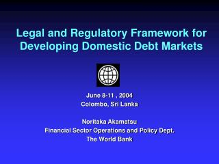 Legal and Regulatory Framework for Developing Domestic Debt Markets