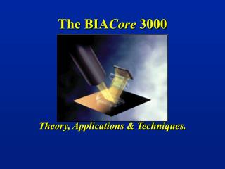 The BIA Core  3000