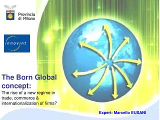 The Born Global concept: The rise of a new regime in trade, commerce & internationalization of firms?