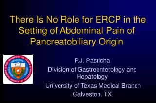 There Is No Role for ERCP in the Setting of Abdominal Pain of Pancreatobiliary Origin