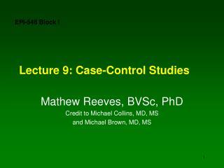 Lecture 9: Case-Control Studies
